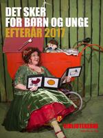 Hent efterårsprogrammet 2017 for børn og unge