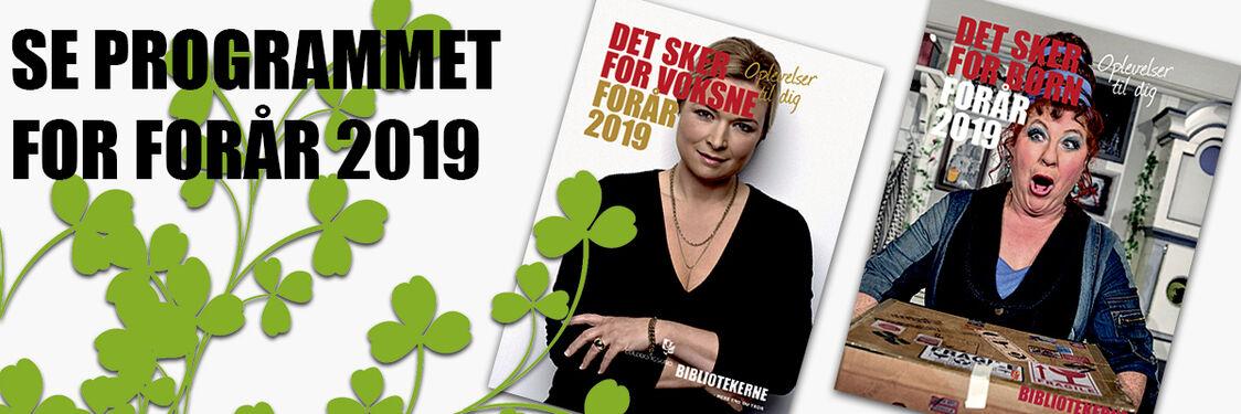 Se arrangementsprogrammet for foråret 2019