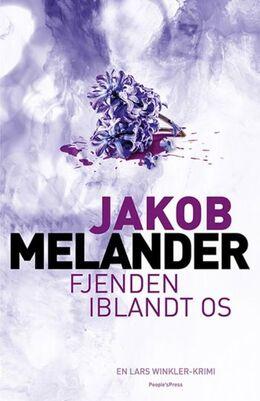 Jakob Melander: Fjenden iblandt os : kriminalroman