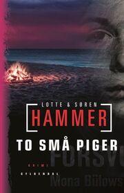 Lotte Hammer: To små piger : kriminalroman